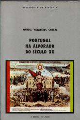 PORTUGAL NA ALVORADA DO SÉCULO XX-FORÇAS SOCIAIS, PODER POLÍTICO E CRESCIMENTO ECONÓMICO DE 1890 A 1914