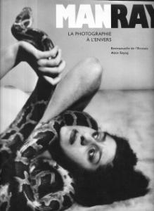 MAN RAY-LA PHOTOGRAPHIE À L´ENVERS