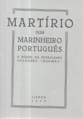 MARTÍRIO DUM MARINHEIRO PORTUGUÊS A BORDO DUM PETROLEIRO HOLANDÊS («HERMES»)
