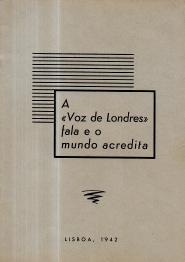A «VOZ DE LONDRES» FALA E O MUNDO ACREDITA