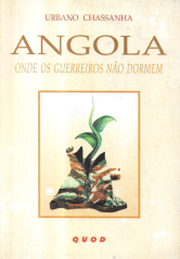 ANGOLA-ONDE OS GUERREIROS NÃO DORMEM
