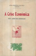 A CRISE ECONÓMICA-SEUS ASPECTOS ESSENCIAIS
