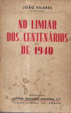 NO LIMIAR DOS CENTENÁRIOS DE 1940 (CONSIDERAÇÕES DUM LEIGO ACERCA DE ALGUNS PROBLEMAS SOCIAIS)
