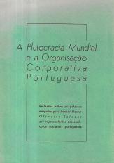 A PLUTOCRACIA MUNDIAL E A ORGANIZAÇÃO CORPORATIVA PORTUGUESA