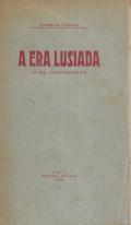 A ERA LUSÍADA (DUAS CONFERÊNCIAS)