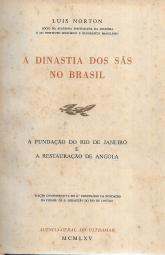 A DINASTIA DOS SÁS NO BRASIL (A FUNDAÇÃO DO RIO DE JANEIRO E A RESTAURAÇÃO DE ANGOLA)