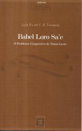 BABEL LORO SA´E-O PROBLEMA LINGUÍSTICO DE TIMOR LESTE