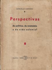 PERSPECTIVAS DA POLÍTICA , DA ECONOMIA E DA VIDA COLONIAL