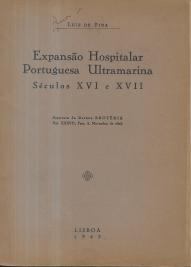 EXPANSÃO HOSPITALAR PORTUGUESA ULTRAMARINA (SÉCULOS XVI E XVII)