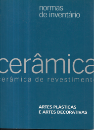 CERÂMICA DE REVESTIMENTO-NORMAS DE INVENTÁRIO (ARTES PLÁSTICAS E ARTES DECORATIVAS)