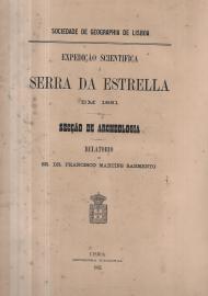EXPEDIÇÃO CIENTÍFICA À SERRA DA ESTRELA EM 1881-SECÇÃO DE ARQUEOLOGIA