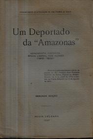 UM DEPORTADO DA «AMAZONAS»-MONOGRAFIA HISTÓRICA ÉPOCA LIBERAL NOS AÇORES (1810-1834)