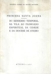 PRINCESA SANTA JOANA-DO SENHORIO TEMPORAL DA VILA AO PADROADO ESPIRITUAL DA CIDADE E DA DIOCESE DE AVEIRO