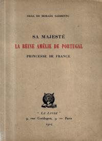 SA MAJESTÉ LA REINE AMÉLIE DE PORTUGAL, PRINCESSE DE FRANCE