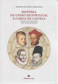 HISTÓRIA DA UNIÃO DE PORTUGAL À COROA DE CASTELA