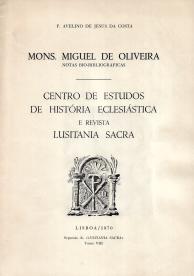 MONS. MIGUEL DE OLIVEIRA-NOTAS BIO-BIBLIOGRÁFICAS - CENTRO DE ESTUDOS DE HISTÓRIA ECLESIÁSTICA E REVISTA LUSITANA SACRA