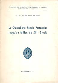 LA CHANCELLERIE ROYALE PORTUGAISE JUSQU´AU MILIEU DU XIIIe SIÈCLE