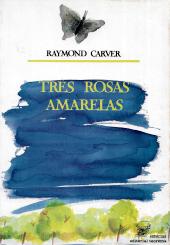 TRÊS ROSAS AMARELAS