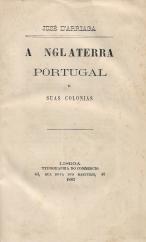 A INGLATERRA, PORTUGAL E SUAS COLÓNIAS