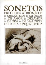SONETOS ERÓTICOS & IRÓNICOS & SARCÁSTICOS & DE AMOR & DESAMOR & DE BEM & DE MALDIZER...