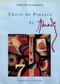 CHAVE DA PINTURA DE AMADEO - AS IDEIAS ESTÉTICAS DE SOUSA-CARDOSO ATRAVÉS DAS SUAS CARTAS INÉDITAS