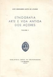 ETNOGRAFIA, ARTE E VIDA ANTIGA DOS AÇORES