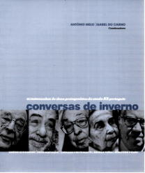 CONVERSAS DE INVERNO - EMÍDIO GUERREIRO, DINIS MACHADO, LUDGERO PINTO BASTO, ÂNGELA VIDAL E EDMUNDO PEDRO
