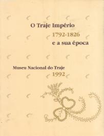 O TRAJE IMPÉRIO E A SUA ÉPOCA (1792-1826)