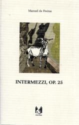 INTERMEZZI, OP. 25