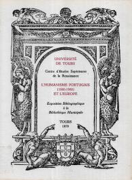L´HUMANISME PORTUGAIS (1500-1580) ET L´EUROPE - EXPOSITION BIBLIOGRAPIQUE À LA BIBLIOTHÈQUE MUNICIPALE