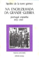 NA ENCRUZILHADA DA GRANDE GUERRA - PORTUGAL-ESPANHA(1913-1919)