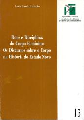 DONS E DISCIPLINAS DO CORPO FEMININO: OS DISCURSOS SOBRE O CORPO DO ESTADO NOVO