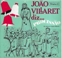 JOÃO VILLARET DIZ «PROCISSÃO»