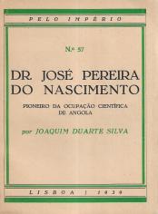 DR. JOSÉ PEREIRA DO NASCIMENTO-PIONEIRO DA OCUPAÇÃO CIENTÍFICA DE ANGOLA