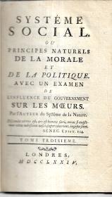 SYSTÉME SOCIAL OU PRINCIPES NATURELS DE LA MORALE ET DE LA POLITIQUE AVEC UN EXAMEN DE L'INFLUENCE DU GOUVERNEMENT SUR LES MOEURS