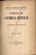 SUA MAGESTADE EL-REI O SENHOR D. AFONSO VI E SUA SERENÍSSIMA ESPOSA
