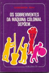OS SOBREVIVENTES DA MÁQUINA COLONIAL DEPÔEM...