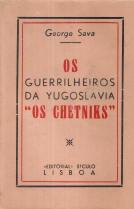 OS GUERRILHEIROS DA YUGOSLAVIA «OS CHETNIKS»