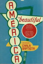 AMÉRICA  - THE BEAUTIFUL (RELATOS DE ESCRITORES PORTUGUESES)