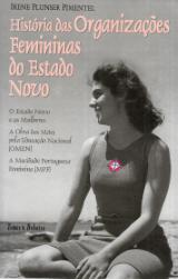 HISTÓRIA DAS ORGANIZAÇÕES FEMININAS DO ESTADO NOVO