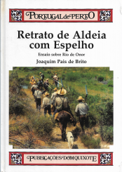 RETRATO DE ALDEIA COM ESPELHO - ENSAIOS SOBRE RIO DE ONOR