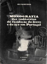 MONOGRAFIA DAS INDÚSTRIAS DE FUNDIÇÃO DO FERRO E DO AÇO EM PORTUGAL