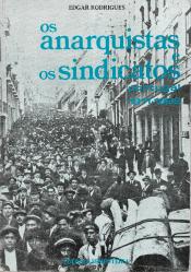 OS ANARQUISTAS E OS SINDICATOS-PORTUGAL (1911-1922)