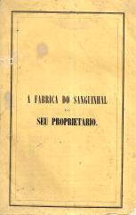 A FABRICA DO SANGUINHAL E O SEU PROPRIETARIO