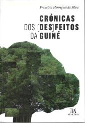 CRÓNICA DOS (DES) FEITOS DA GUINÉ