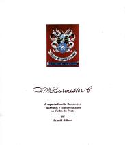 J.W. BURMESTER & CIA. (A SAGA DA FAMÍLIA BURMESTER-250 ANOS NO VINHO DO PORTO)