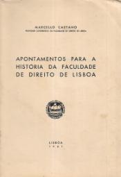 APONTAMENTOS PARA A HISTÓRIA DA FACULDADE DE DIREITO DE LISBOA