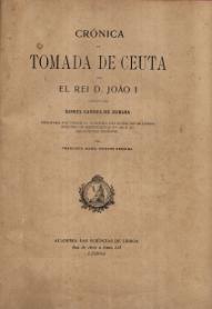 CRÓNICA DA TOMADA DE CEUTA POR EL-REI D. JOÃO I