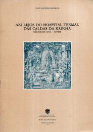 AZULEJOS DO HOSPITAL TERMAL DAS CALDAS DA RAINHA (SÉCULOS XVI -XVIII)
