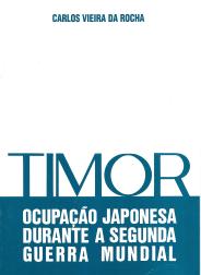 TIMOR - A OCUPAÇÃO JAPONESA DURANTE A SEGUNDA GUERRA MUNDIAL